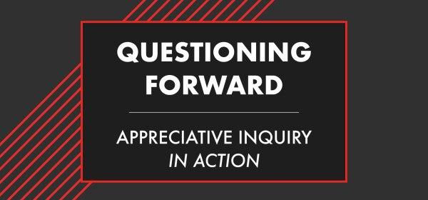 Appreciative Inquiry In Action