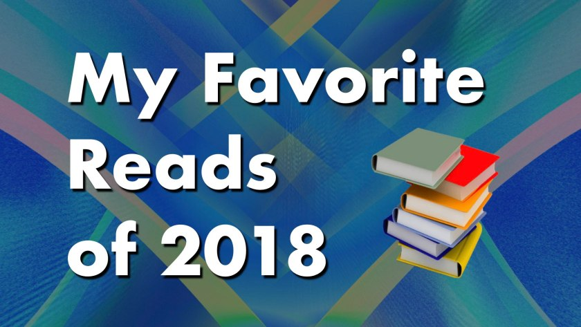 My Favorite Reads of 2018
