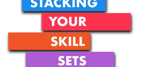 Stack Your Skill Sets