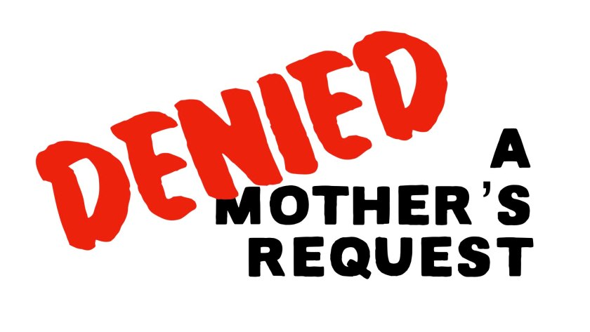 Denied A Mother's Request