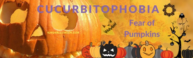 Cucurbitophobia-fear of pumpkins