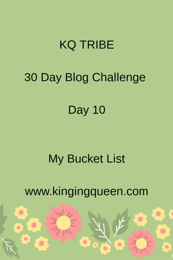 30 day Blog Challenge: Day 10. My Bucket List