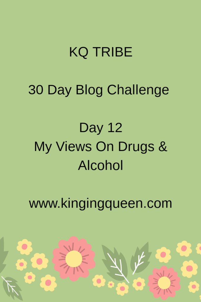 30 Day Blog Challenge, 12: My Views On Drugs And Alcohol