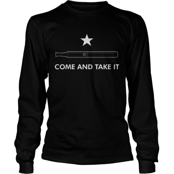 Come and take it  LongSleeve