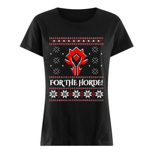 For The Horde Ugly Christmas  Classic Women's T-shirt
