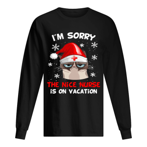 Grumpy Cat I'm Sorry The Nice Nurse Is On Vacation Christmas  Long Sleeved T-shirt