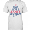 We Will Skate Again Nike T-Shirt Classic Men's T-shirt