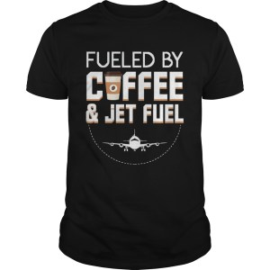 Fueled By Coffee Jet Fuel Cool Pilot  Unisex
