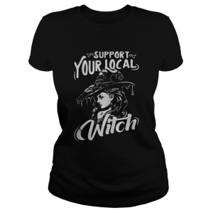 Support your local witch halloween  Classic Ladies