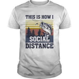 This Is How I Social Distance Fishing Vintage Retro  Unisex
