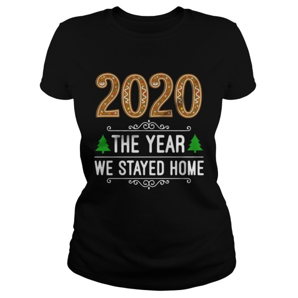 2020 the year we stayed home Christmas  Classic Ladies