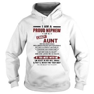 I Am A Proud Nephew Of A Crazy Aunt If You Mess With Me  Hoodie