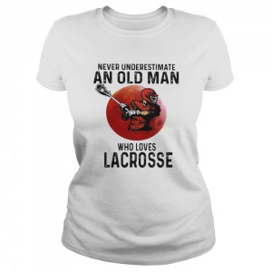 Never Underestimate An Old Man Who Loves Lacrosse Moon Blood  Classic Women's T-shirt
