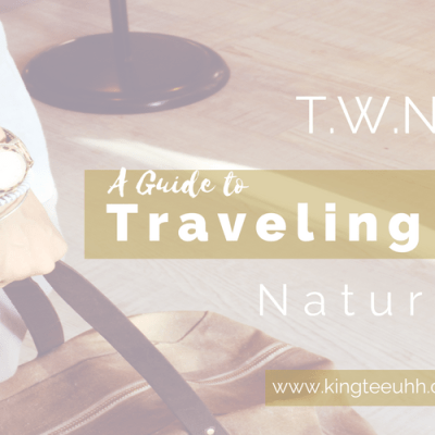 T.W.N. | A Guide to Traveling While Natural