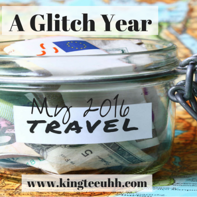 A Glitch Year–My 2016 Travel | Kingteeuhh