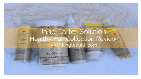 Jane Carter Healthy Hair Collection Review Kingteeuhh
