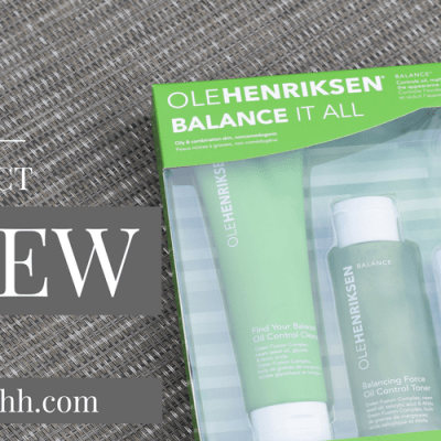 Ole Henriksen – Balance It All | Product Review