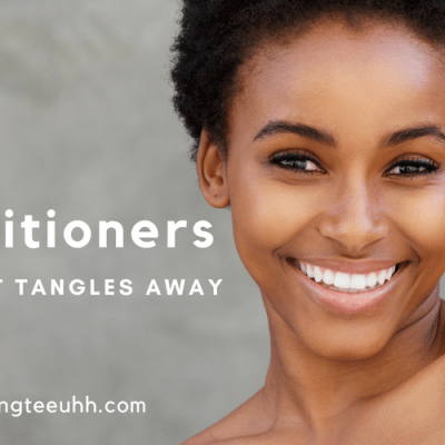 5 Conditioners That Melt Tangles Away | Kingteeuhh