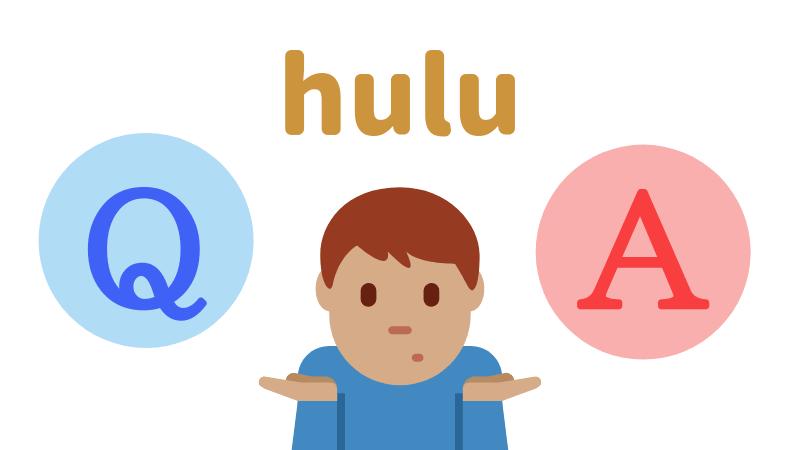 HuluのQ&A