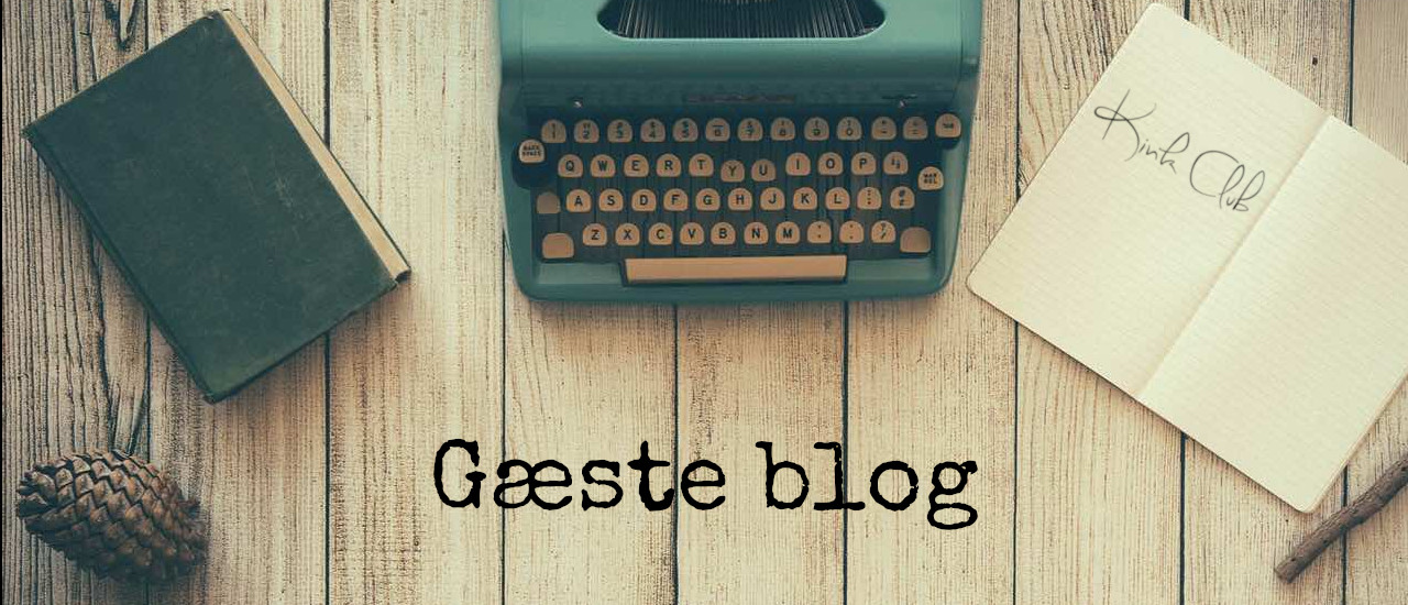 Gæste blog Kink Club