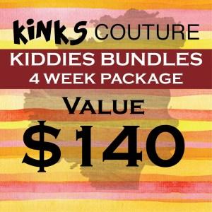 KIDDIES BUNDLES - 4 WEEK PRE-PAID $140 PACKAGE