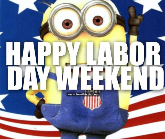 8ee0a6bc5691000483ac8893a903e904 Happy Labour Day Labour Day Weekend