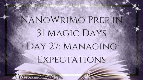 Day 27: 31 Magic Days of NaNoWriMo Prep