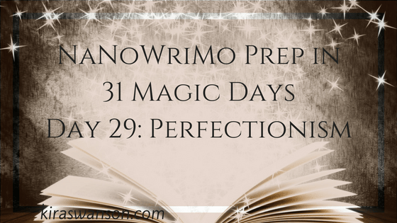 Day 29: 31 Magic Days of NaNoWriMo Prep