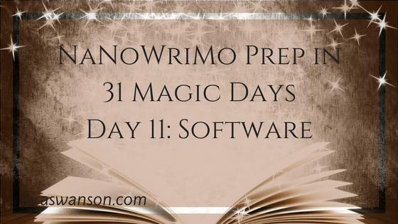 Day 11: 31 Magic Days of NaNoWriMo Prep