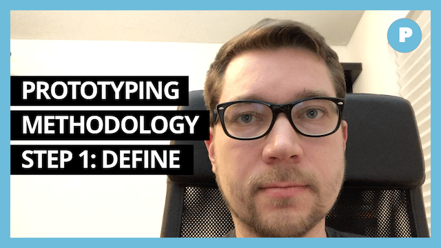 Prototyping Methodology - Step 1: Define - Get Prototyping Academy (#28)
