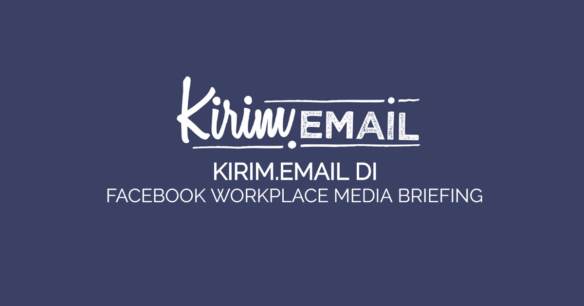 KIRIM.EMAIL DI facebook media briefing