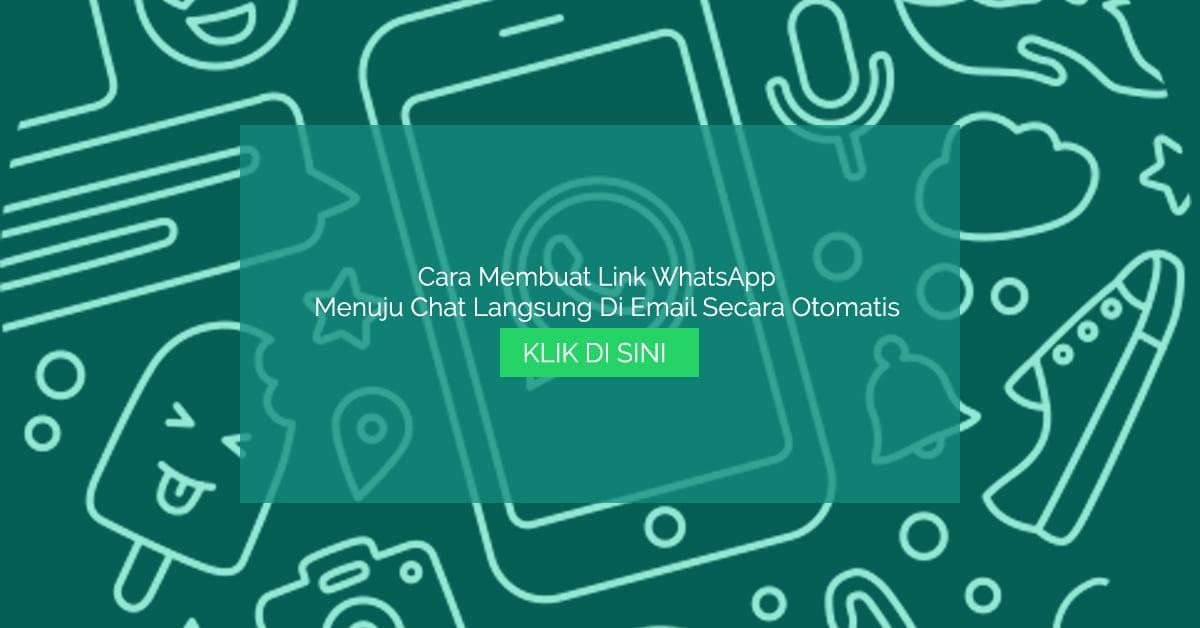 Cara Membuat Link WhatsApp Menuju Chat Langsung Di Email Secara Otomatis
