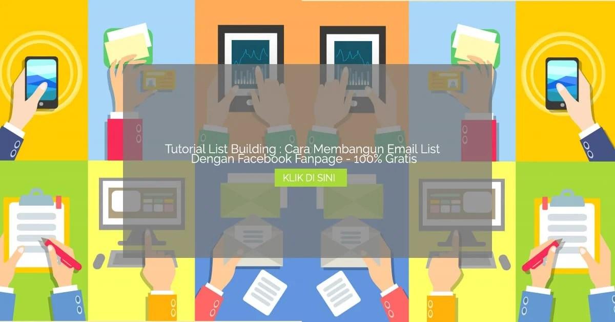 Tutorial List Building - Cara Membangun Email List Dengan Facebook Fanpage - 100 persen Gratis