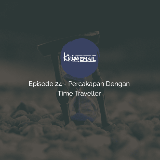 episode 24 - percakapan dengan time traveller