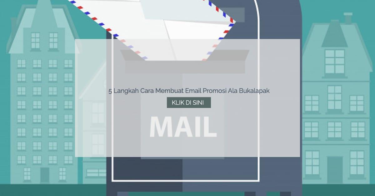 5 Langkah Cara Membuat Email Promosi Ala Bukalapak