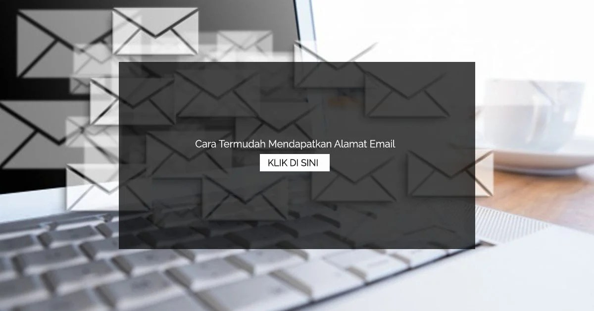 Cara Termudah Mendapatkan Alamat Email
