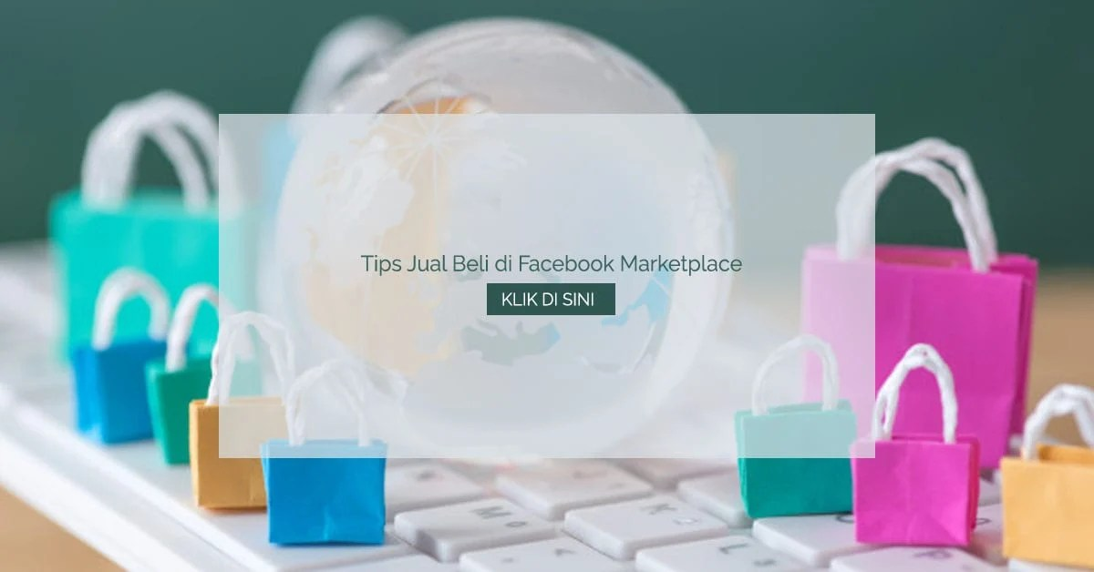 Tips Jual Beli di Facebook Marketplace