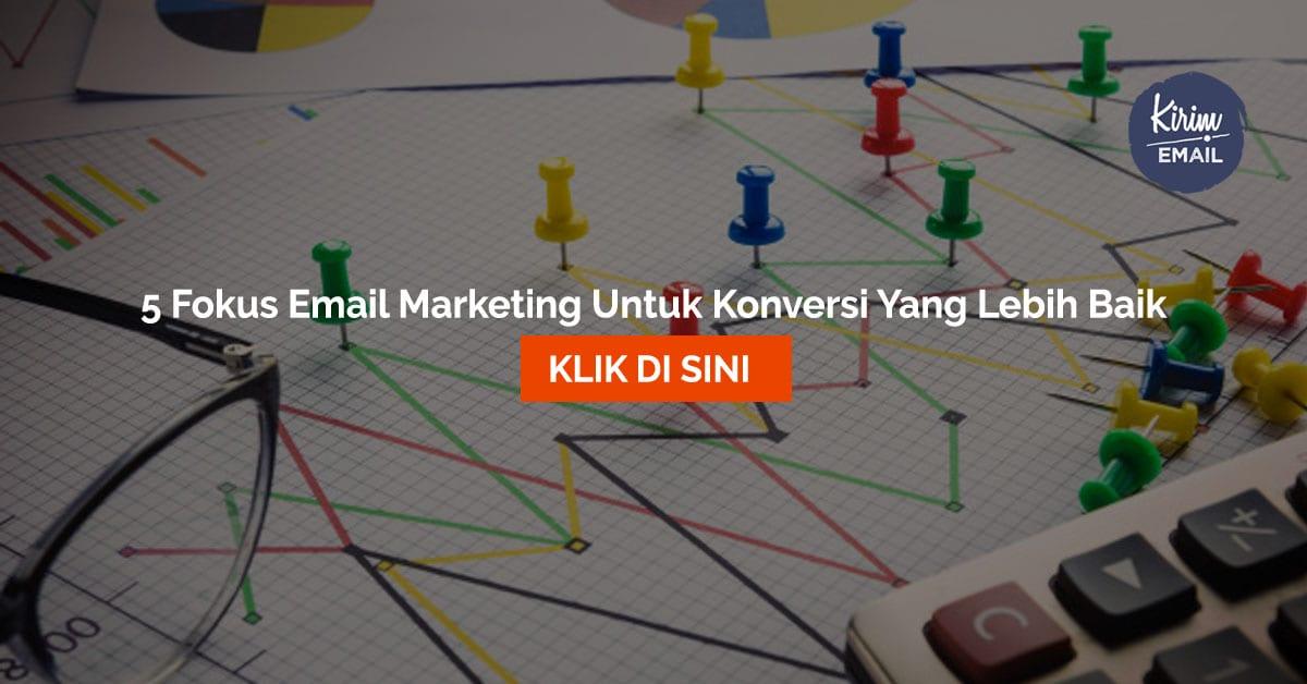 5 Fokus Email Marketing Untuk Konversi Yang Lebih Baik