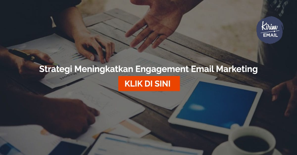 4 Strategi Jitu Yang Efektif Meningkatkan Engagement Email Marketing