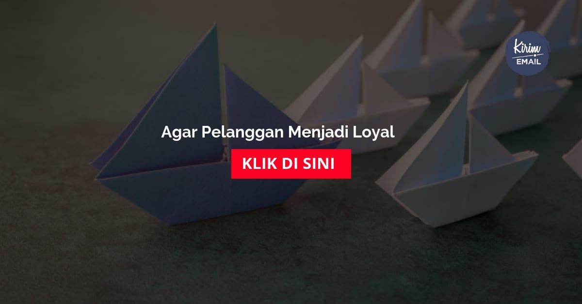Agar Pelanggan Menjadi Loyal