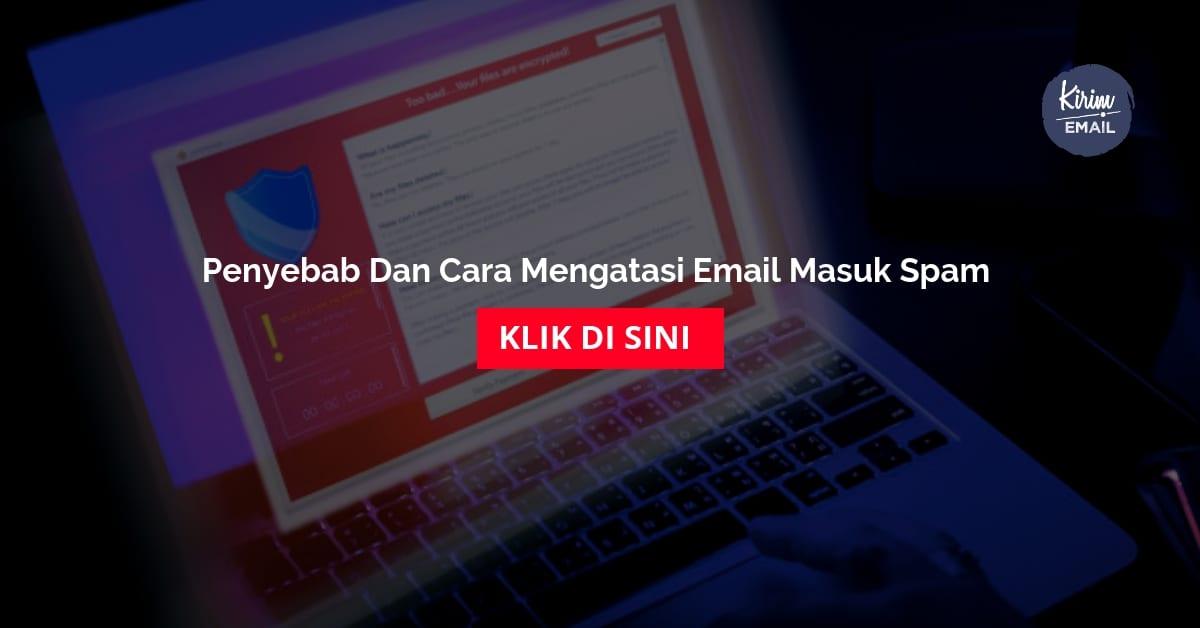 Penyebab Dan Cara Mengatasi Email Masuk Spam