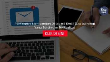 Pentingnya Membangun Database Email (List Building) Yang Bersih dan Berkualitas