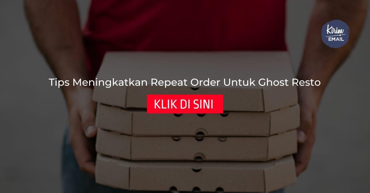 Tips Meningkatkan Repeat Order Untuk Ghost Resto