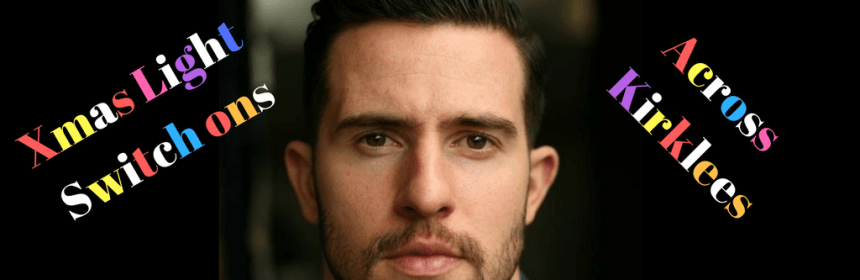 Michael Parr - from Emmerdale, Xmas Lights Switch ons Across Kirklees