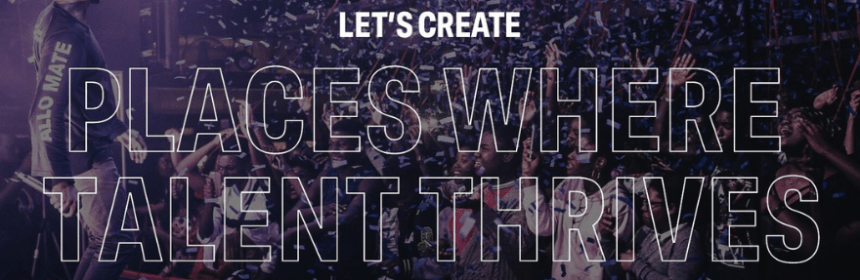 Let's create places where talent thrives
