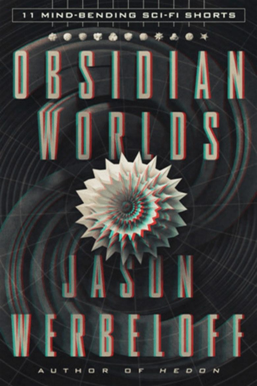Obsidian Worlds, Jasson Werbeloff, Science Fiction, Reading, Read, Book, Books, Reading Goals, Goodreads, Goodreads Challenge, 2015, 2015 Reading Goals