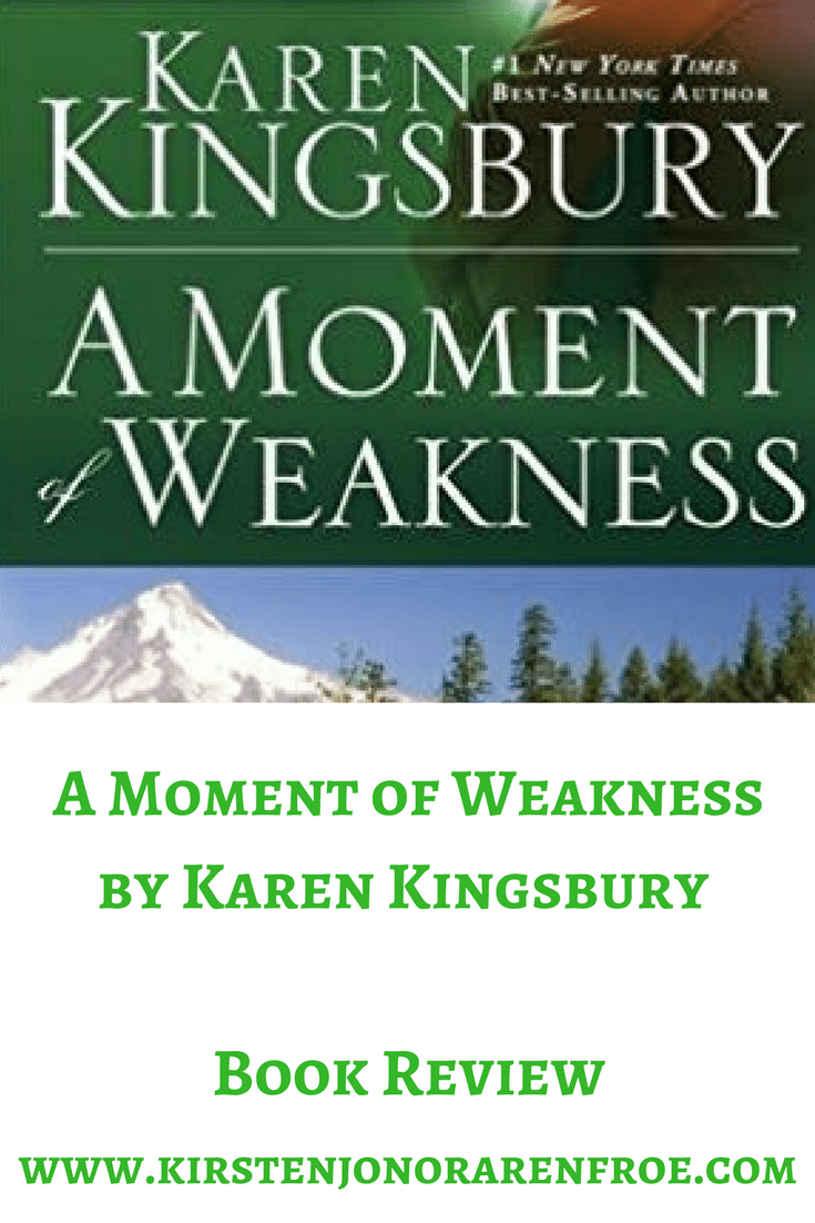 karen kingsbury, a moment of weakness, christian fiction, fiction, number one new york times best selling author