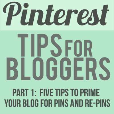 Six Pinterest Tips for Bloggers