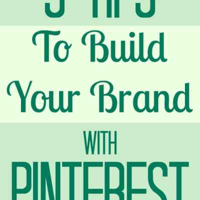 5 Tips to Build Your Brand with Pinterest