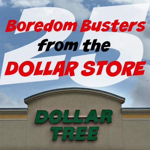 25 Boredom Busters from The Dollar Store